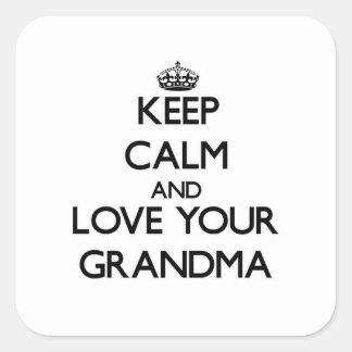 Keep Calm and Love your Grandma Square Sticker