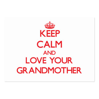 Keep Calm and Love your Grandmother Business Card Templates