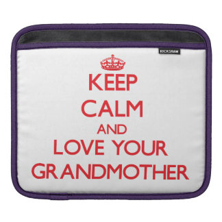 Keep Calm and Love your Grandmother iPad Sleeve
