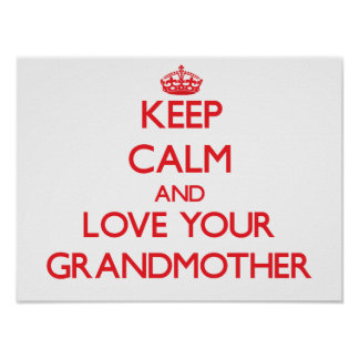 Keep Calm and Love your Grandmother Print