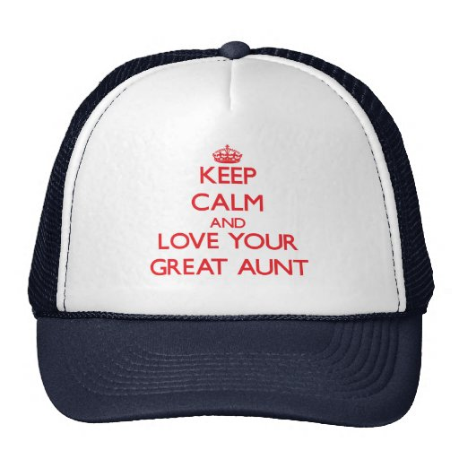 Keep Calm and Love your Great Aunt Mesh Hats