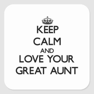 Keep Calm and Love your Great Aunt Square Sticker