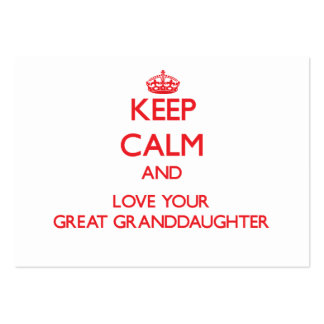 Keep Calm and Love your Great Granddaughter Pack Of Chubby Business Cards