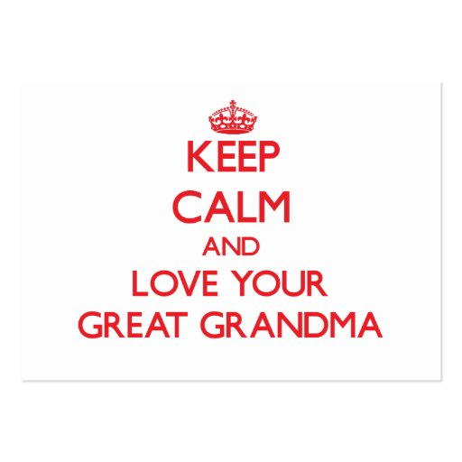 Keep Calm and Love your Great Grandma Business Card Template