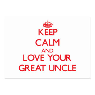Keep Calm and Love your Great Uncle Pack Of Chubby Business Cards
