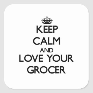 Keep Calm and Love your Grocer Square Sticker