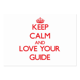 Keep Calm and Love your Guide Business Cards
