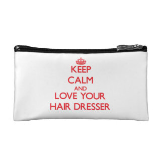Keep Calm and Love your Hair Dresser Cosmetic Bags