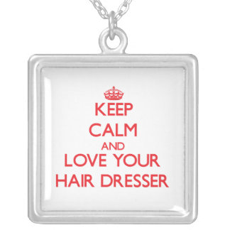 Keep Calm and Love your Hair Dresser Necklaces