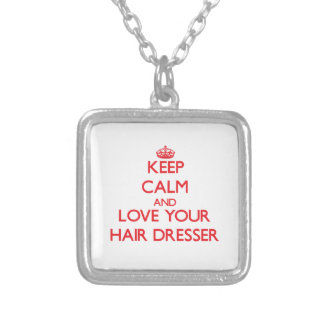 Keep Calm and Love your Hair Dresser Pendant