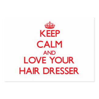 Keep Calm and Love your Hair Dresser Pack Of Chubby Business Cards