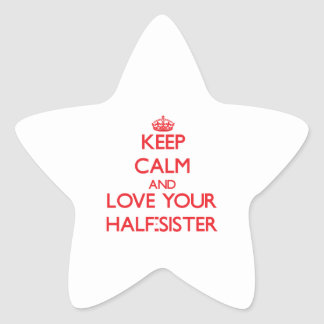 Keep Calm and Love your Half-Sister Sticker