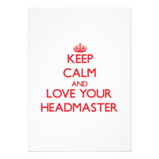 Keep Calm and Love your Headmaster Announcement