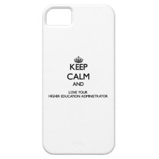 Keep Calm and Love your Higher Education Administr iPhone 5 Covers