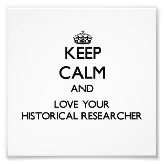 Keep Calm and Love your Historical Researcher Photo