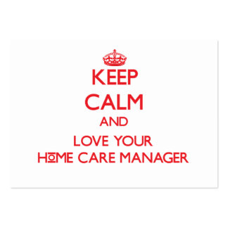 Keep Calm and Love your Home Care Manager Business Card Template
