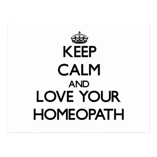 Keep Calm and Love your Homeopath Post Card