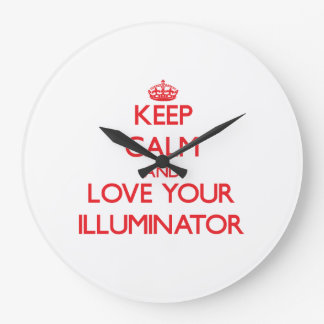 Keep Calm and Love your Illuminator Wallclocks
