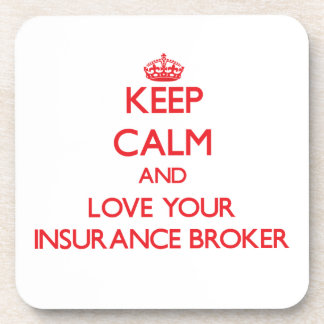 Keep Calm and Love your Insurance Broker Drink Coasters