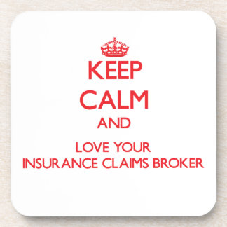 Keep Calm and Love your Insurance Claims Broker Coasters