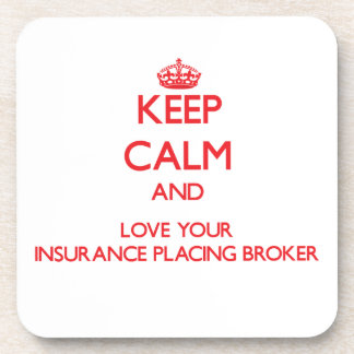 Keep Calm and Love your Insurance Placing Broker Beverage Coasters