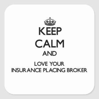 Keep Calm and Love your Insurance Placing Broker Sticker