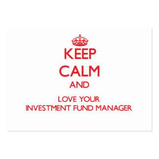 Keep Calm and Love your Investment Fund Manager Business Card