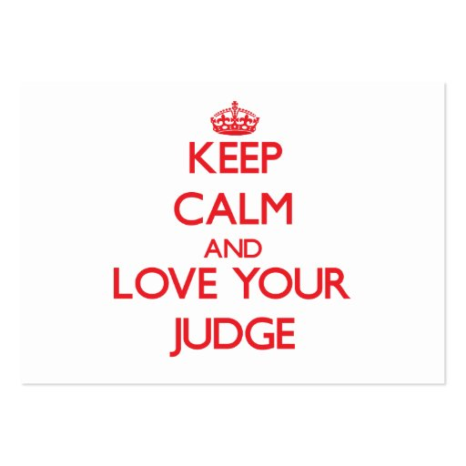Keep Calm and Love your Judge Business Card