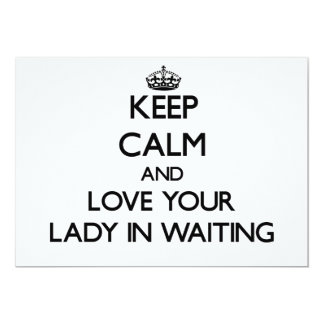 Keep Calm and Love your Lady In Waiting Invitation