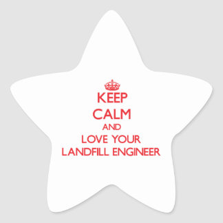 Keep Calm and Love your Landfill Engineer Star Sticker