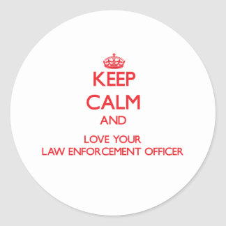 Keep Calm and Love your Law Enforcement Officer Sticker