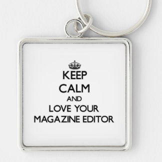 Keep Calm and Love your Magazine Editor Silver-Colored Square Key Ring