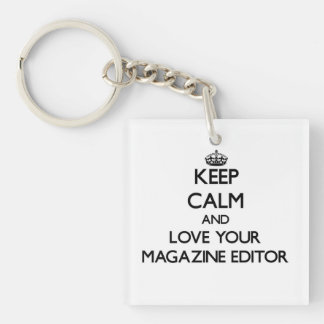 Keep Calm and Love your Magazine Editor Single-Sided Square Acrylic Key Ring