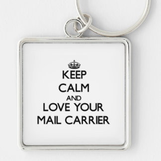 Keep Calm and Love your Mail Carrier Silver-Colored Square Key Ring