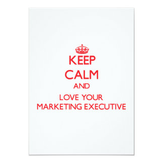 "Keep Calm and Love your Marketing Executive 5"" X 7"" Invitation Card"