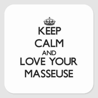 Keep Calm and Love your Masseuse Square Sticker