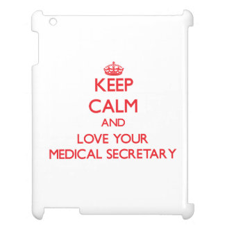 Keep Calm and Love your Medical Secretary Case For The iPad 2 3 4