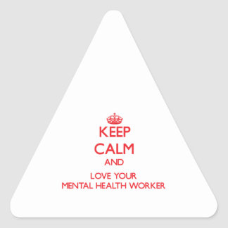 Keep Calm and Love your Mental Health Worker Triangle Stickers