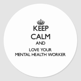 Keep Calm and Love your Mental Health Worker Stickers