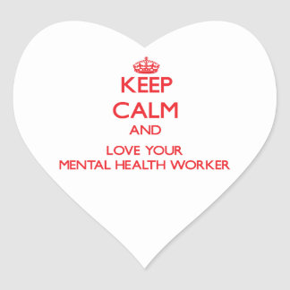 Keep Calm and Love your Mental Health Worker Heart Sticker