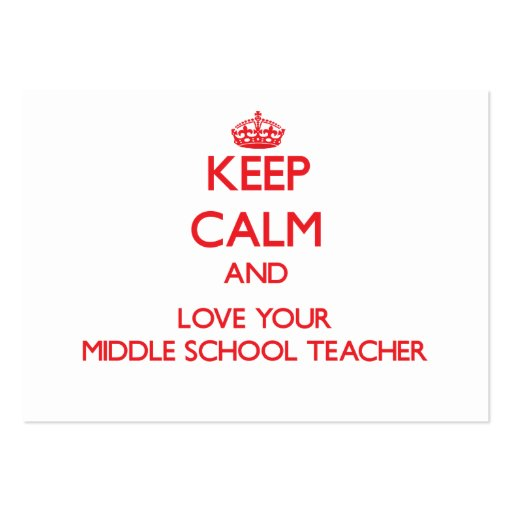 Keep Calm and Love your Middle School Teacher Business Card Template