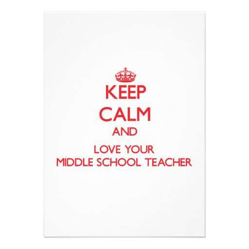 Keep Calm and Love your Middle School Teacher Invites