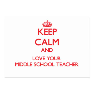 Keep Calm and Love your Middle School Teacher Pack Of Chubby Business Cards