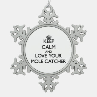 Keep Calm and Love your Mole Catcher Snowflake Pewter Christmas Ornament