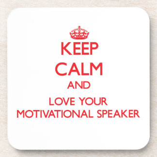 Keep Calm and Love your Motivational Speaker Beverage Coaster