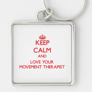 Keep Calm and Love your Movement Therapist Keychains