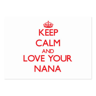 Keep Calm and Love your Nana Pack Of Chubby Business Cards