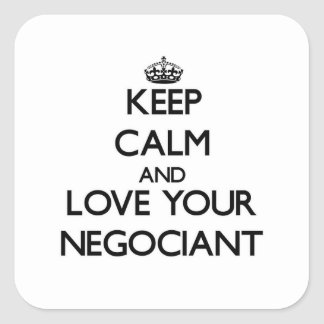 Keep Calm and Love your Negociant Square Stickers