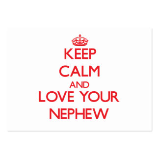 Keep Calm and Love your Nephew Pack Of Chubby Business Cards