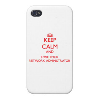 Keep Calm and Love your Network Administrator iPhone 4 Cover